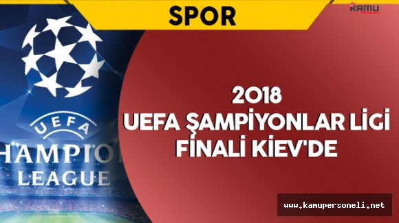 2018 UEFA Şampiyonlar Ligi Finali Kiev'de