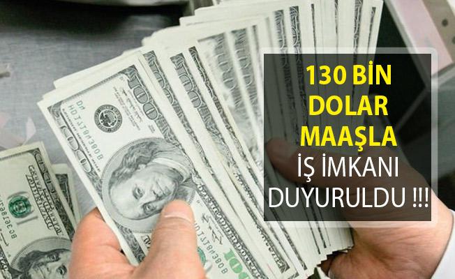130 Bin Dolar Maaş Verilecek! Personel Alımı Yapıyorlar