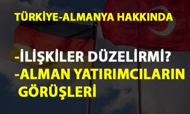 2019'da Türkiye Almanya ilişkileri düzelir mi? Alman yatırımcıların Türkiye hakkında ki görüşleri...