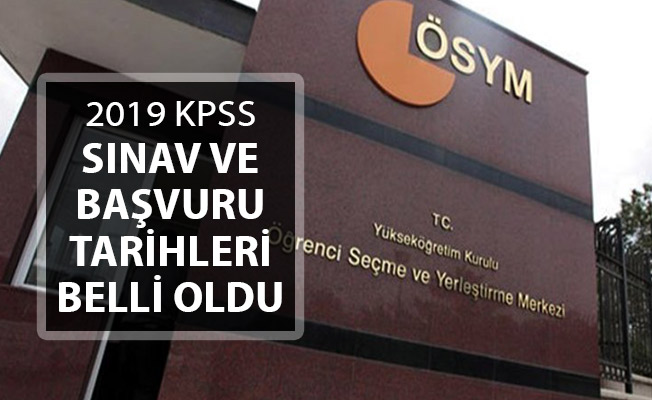 2019 KPSS Sınav ve Başvuru Tarihleri Belli Oldu