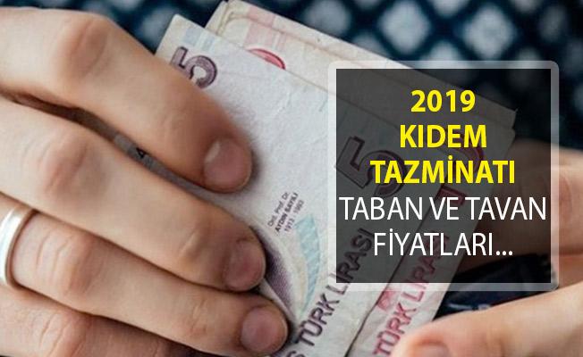 2019 Yılı Kıdem Tazminatında Taban ve Tavan Fiyatları Belli Oldu!