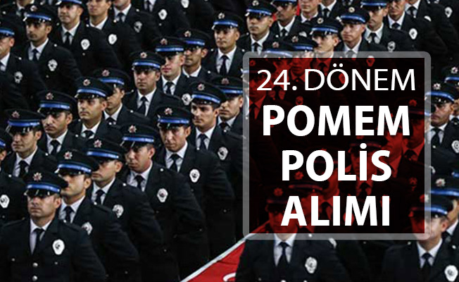 24. Dönem POMEM Başvuruları Ne Zaman Yapılacak? EGM Polis Alımı Detayları ! Genel Şartlar Başvuru Detayları