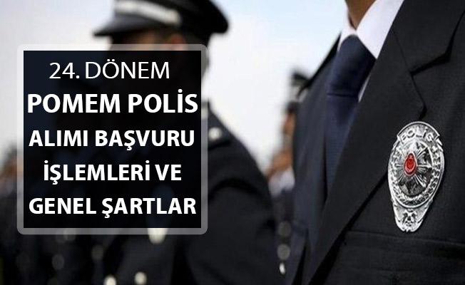 24. Dönem POMEM Polis Alımı Başvuru İşlemleri ve Genel Şartlar