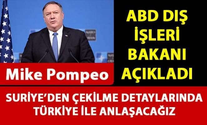 ABD, Suriye'den çekilme konusunda Türkiye ile anlaşma yapacağını duyurdu