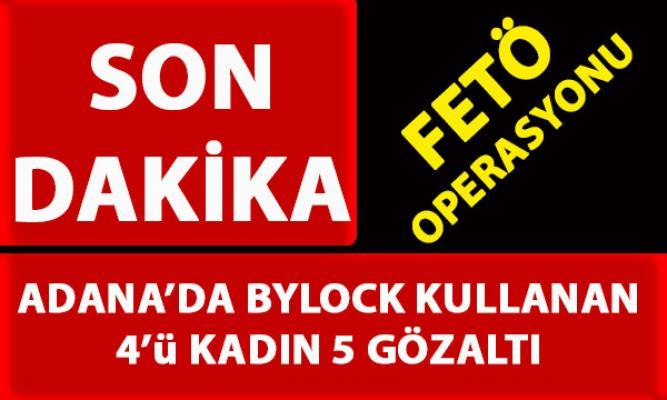 Adana'da FETÖ soruşturma kapsamında, Block kullandığı iddia edilen 5 kişi gözaltına alındı