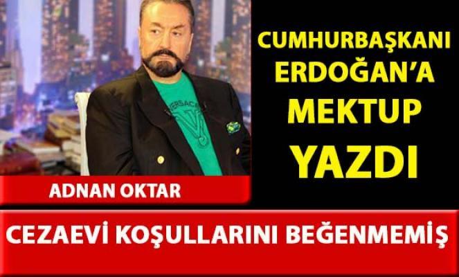 Adnan Oktar, kaldığı cezaevinden Cumhurbaşkanı Erdoğan'a mektup yazdı