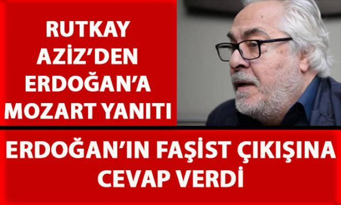 Aziz Rutkay, Cumhurbaşkanı Erdoğan'ın 'faşistliğin dik alasıdır' sözlerine cevap verdi