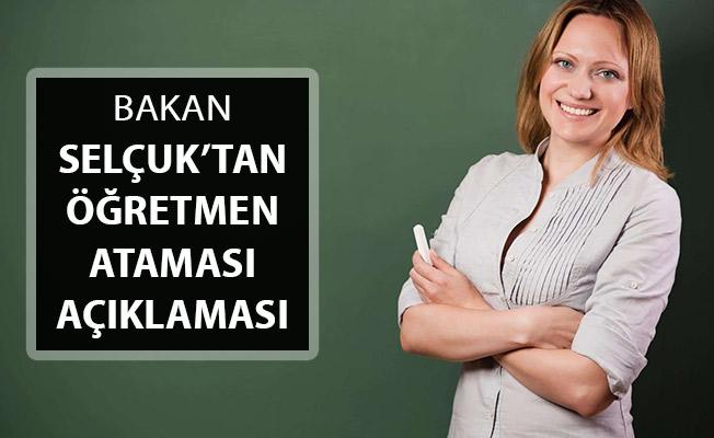 Bakan Selçuk'tan Yeni Öğretmen Ataması Hakkında Flaş Açıklama