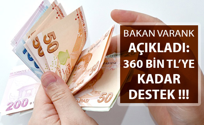 Bakan Varank Açıkladı: 360 Bin TL'ye Kadar Destek Verilecek