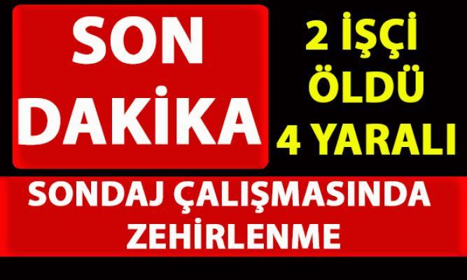 Bursa'da, sondaj çalışması sırasında gazdan zehirlenen 6 işçiden 2'si yaşamını yitirdi