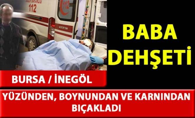 Bursa İnegöl'de baba vahşeti!