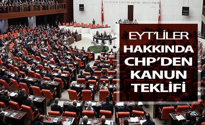 CHP'den Emeklilikte Yaşa Takılanlar (EYT) Hakkında Kanun Teklifi Verildi
