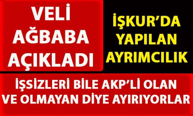CHP'li Veli Ağbaba, İŞKUR'da AKP ayrımcılığı olduğunu iddia etti