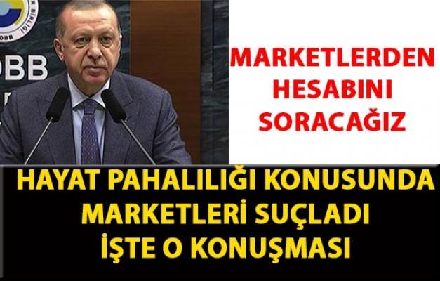 Cumhurbaşkanı Erdoğan, fiyatları düşürmeyen marketlerden hesabını soracağız dedi