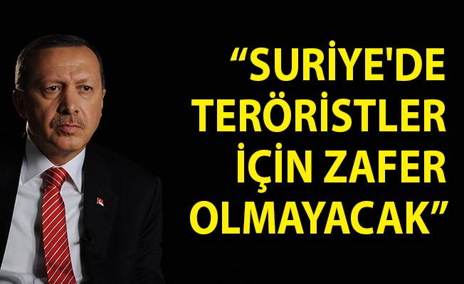 Cumhurbaşkanı Erdoğan: Suriye'de Teröristler İçin Zafer Olmayacak