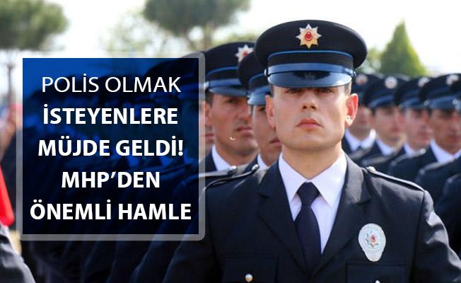 EGM Bünyesinde Polis Olmak İsteyenlere Müjde ! MHP'den Çok Önemli Hamle