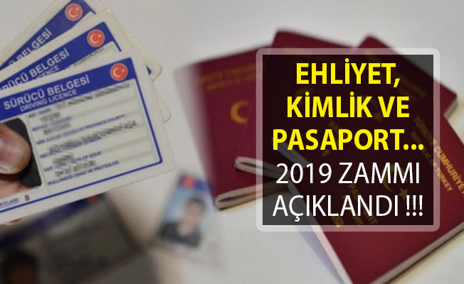 Ehliyet, Kimlik ve Pasaport Alacaklar Dikkat! Zam Yapıldı