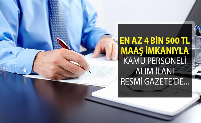 En Az 4 Bin 500 TL Maaş İmkanıyla Kamu Personeli Alımı Resmi Gazete'de Yayımlandı!