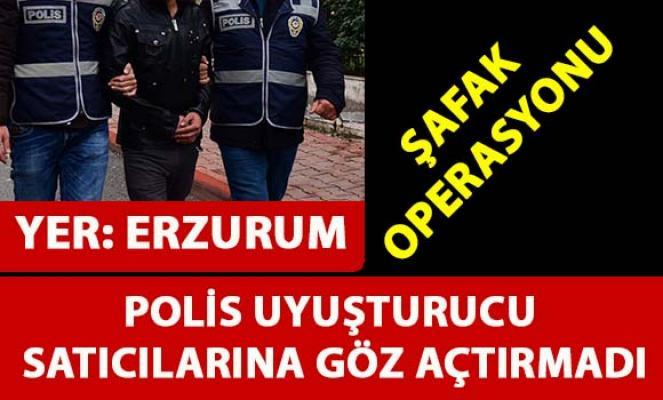 Erzurum'da Şafak Operasyonu ile bir çok uyuşturucu satıcısı gözaltına alındı