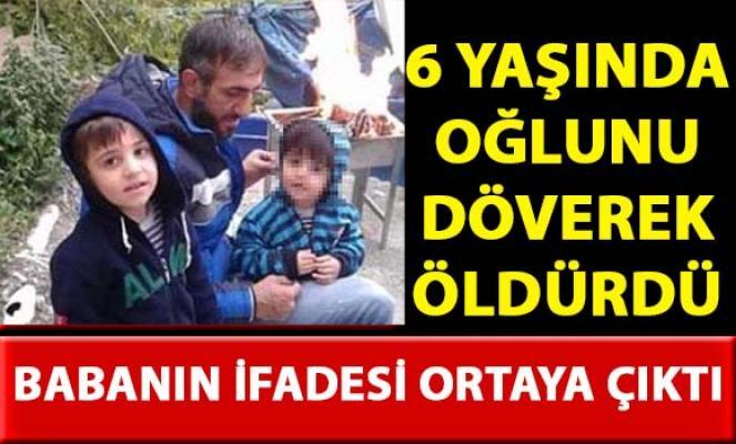 Hatay İskenderun'da 6 Yaşındaki oğlunu öldüren babanın ifadesi ortaya çıktı