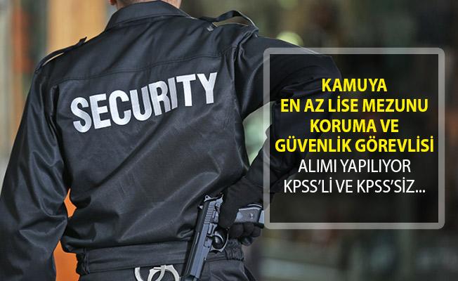 Kamuya En Az Lise Mezunu Koruma ve Güvenlik Görevlisi Alımı Yapılıyor! (KPSS Şartlı ve KPSS Şartsız)
