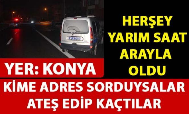 Konya'da adres sordukları kişilere ateş edip kaçtılar