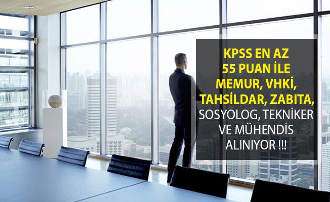 KPSS En Az 55 İle Memur, VHKİ, Tahsildar, Zabıta, Sosyolog, Tekniker ve Mühendis Alımı İlanı Yayımlandı!