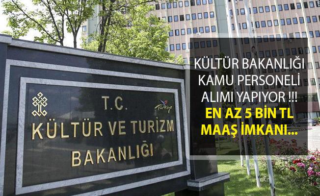 Kültür ve Turizm Bakanlığı En Az 5 Bin TL Maaş İle Kamu Personeli Alımı İçin İlan Yayımladı!