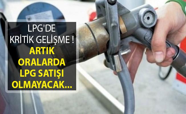 LPG'de Kritik Gelişme! Artık Oralarda LPG Satılmayacak