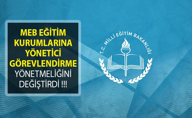 MEB Eğitim Kurumlarına Yönetici Görevlendirme Yönetmeliğinde Değişiklik Yaptı!