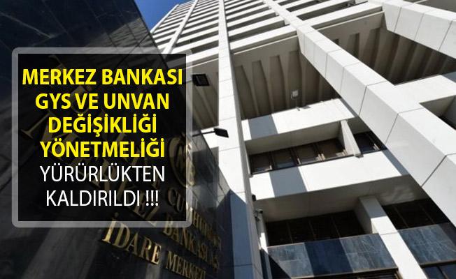 Merkez Bankası Görevde Yükselme ve Unvan Değişikliği Yönetmeliği Yürürlükten Kaldırıldı!