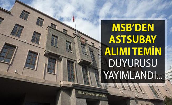 Milli Savunma Bakanlığı (MSB) Astsubay Alımı Temin Duyurusu Yayımlandı! Temin Faaliyetleri