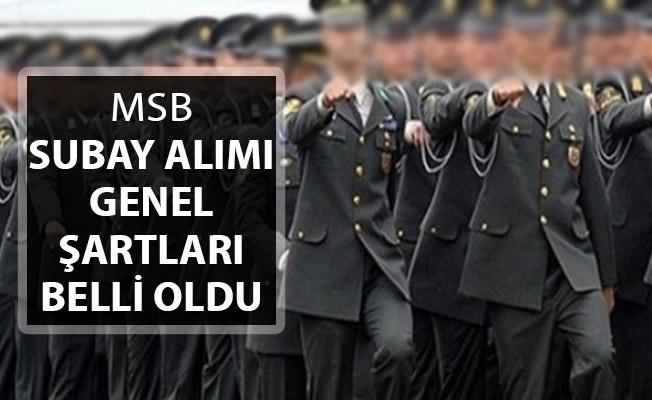Milli Savunma Bakanlığı (MSB - MSÜ) Subay Alımı ! Genel Şartlar Belli Oldu