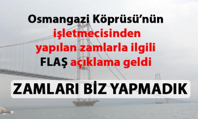 Osmangazi Köprüsü'nün işletmecisi'nden yapılan zamlarla ilgili flaş açıklama