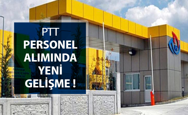 PTT Kamu Personeli Alımı İçin Yeni Gelişme !