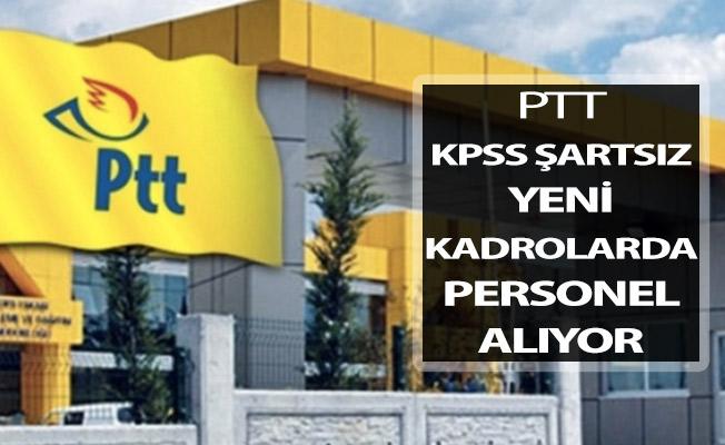PTT Yeni Kadrolarda KPSS Şartsız Kamu Personeli Alımı Yapıyor