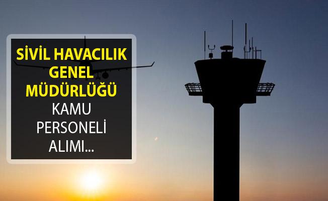 Sivil Havacılık Genel Müdürlüğü Kamu Personeli Alımı İçin Başvuruları Alıyor!