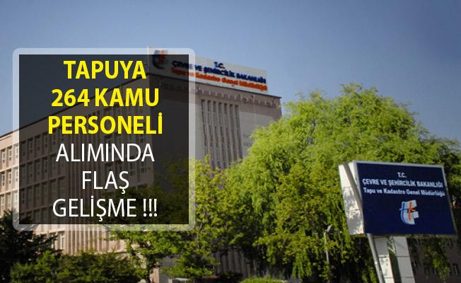 Tapu ve Kadastro Genel Müdürlüğüne 264 Kamu Personeli Alımında Flaş Gelişme!