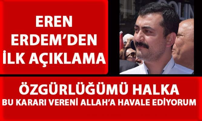 Tekrar Tutuklanan CHP eski milletvekili Eren Erdem'den ilk açıklama geldi