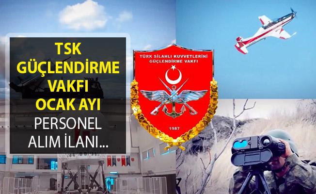 Türk Silahlı Kuvvetlerini Güçlendirme Vakfı (TSKGV) Ocak Ayı Personel Alım İlanı Yayımladı!