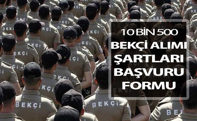 Türkiye Geneli 10 Bin 500 Bekçi Alımı ! Başvuru İşlemleri ve Şartları