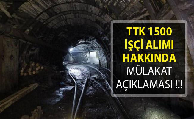 Türkiye Taşkömürü Kurumu (TTK) 1500 İşçi Alımı Hakkında Mülakat Açıklaması