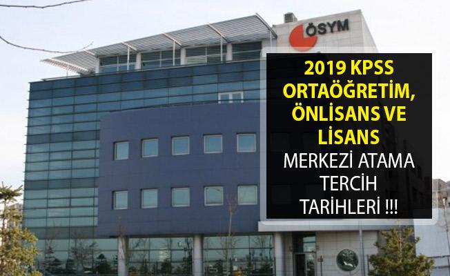 2019 KPSS Ortaöğretim, Önlisans ve Lisans Merkezi Atama Tercih Tarihleri! KPSS 2019/1 ve KPSS 2019/2