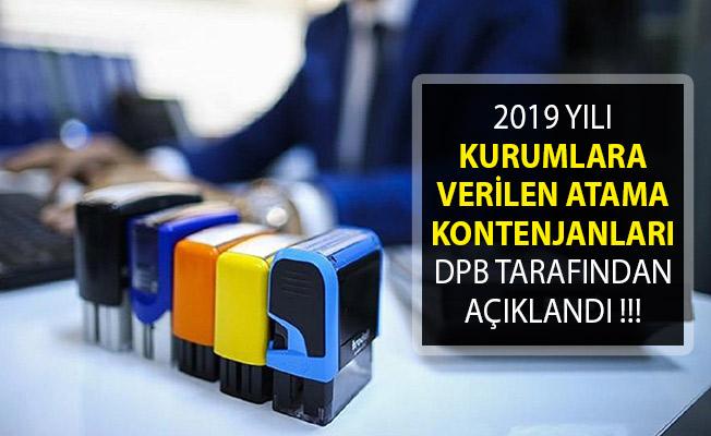 2019 Yılı Kurumlara Verilen Atama Kontenjanları DPB Tarafından Açıklandı!