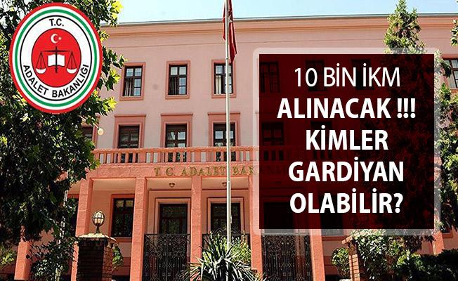 Adalet Bakanlığı 10 Bin Gardiyan Alacak ! İşte İKM Olma Şartları