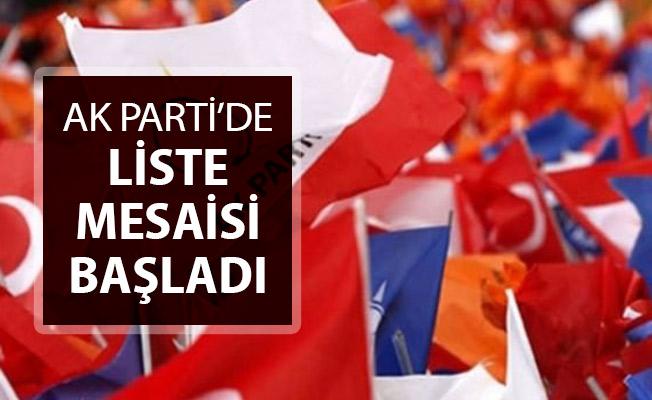 AK Parti'de Liste Mesaisi Başladı !