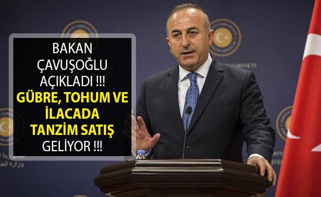 Bakan Çavuşoğlu Açıkladı! Gübre, Tohum Ve İlacada Tanzim Satış Geliyor