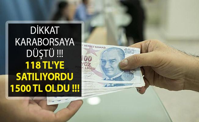 Dikkat Karaborsaya Düştü !!! 118 TL'ye Satılıyordu 1500 TL Oldu !!!