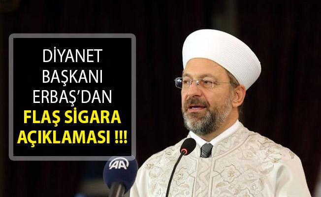 Diyanet Başkanı Ali Erbaş: Sigara Haramdır Ve Her Birimiz Sigaranın Haram Olduğunu Milletimize Anlatmalıyız