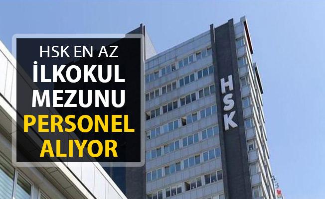 HSK Personel Alım İlanı Yayımlandı ! En Az İlkokul Mezunu Personel Alınıyor